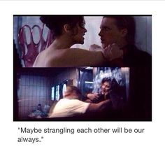 """Maybe strangling will be our always"" 