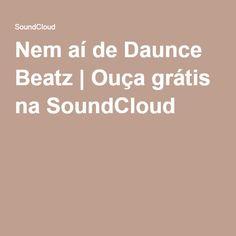 Nem aí de Daunce Beatz   Ouça grátis na SoundCloud