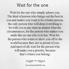 Lessons Learned in LifeWho simply adores you. - Lessons Learned in Life Great Quotes, Quotes To Live By, Me Quotes, Motivational Quotes, Inspirational Quotes, Qoutes, Worth The Wait Quotes, Dont Settle Quotes, One Day Quotes