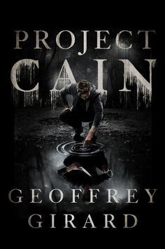 """""""Geoffrey Girard is an award-winning author writing thrillers, historicals, dark fantasy, young adult novels, and short speculative fiction for publications including WRITERS OF THE FUTURE and the recent Stoker-nominated DARK FAITH anthology."""" His book Project Cain is for Young Adults Readers."""