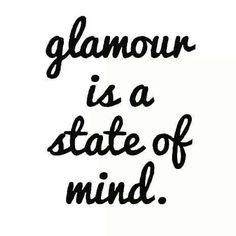 Think glamorous!
