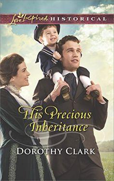 His Precious Inheritance (Love Inspired Historical) by Dorothy Clark http://www.amazon.com/dp/B00TXDO2U4/ref=cm_sw_r_pi_dp_luAJvb0A6P7JV