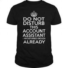 ACCOUNT ASSISTANT - DISTURB T4 - custom tshirts #hoodies for women #navy sweatshirt