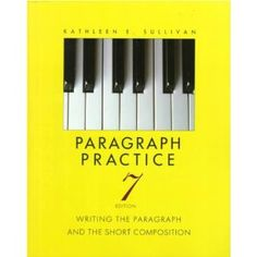 Paragraph Practice: Writing the Paragraph and the Short Composition (7th Edition)...good book for teaching academic writing and helping students master basic writing skills before they move on to essays.