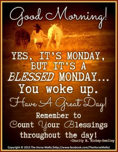 Good Day Quotes: Blessed Monday - Quotes Sayings Monday Morning Blessing, Monday Morning Quotes, Good Monday Morning, Happy Sunday Quotes, Thursday Quotes, Good Day Quotes, Morning Inspirational Quotes, Monday Quotes, Good Morning Messages