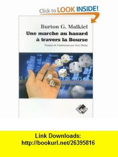 une marche au hasard a travers la bourse (9782909356440) Burton G. Malkiel , ISBN-10: 2909356442  , ISBN-13: 978-2909356440 ,  , tutorials , pdf , ebook , torrent , downloads , rapidshare , filesonic , hotfile , megaupload , fileserve
