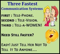 Three Fastest Communication Systems Funny Joke Best Funny Jokes, Funny Quotes, Humor Quotes, Tell Her, To Tell, Communication System, Good Humor, True Facts, Attitude Quotes