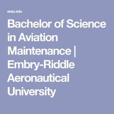 Bachelor of Science in Aviation Maintenance | Embry-Riddle Aeronautical University
