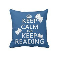 Keep Calm and Keep Reading Throw Pillows