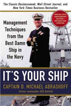 It's Your Ship (BOOK)--The story of Captain D. Michael Abrashoff and his command of USS Benfold has become legendary inside and outside the Navy. Now in this updated 10th anniversary edition of his classic bestseller, Abrashoff presents his fascinating tale of top-down change for anyone trying to navigate today's uncertain business seas.