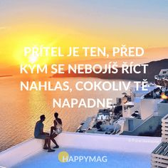 Přítel je ten, před kým se nebojíš říct nahlas, cokoliv tě napadne. Best Frends, Rhysand, Motto, True Stories, Bff, Qoutes, Inspirational Quotes, Advice, Thoughts