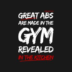 Great abs are made in the gym Revealed in the kitchen