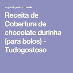 Receita de Cobertura de chocolate durinha (para bolos) - Tudogostoso