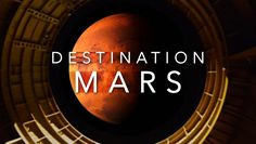 Destination Mars: How will humans take the next step into outer space - traveling to Mars not to visit, but to stay?