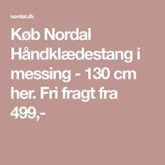 Køb Nordal Håndklædestang i messing - 130 cm her. Fri fragt fra 499,-