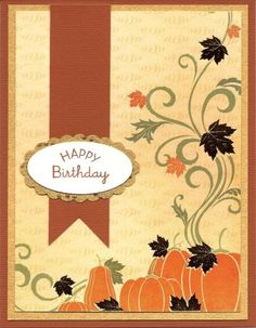 Easy Fall Birthday Card by - Cards and Paper Crafts at Splitcoaststampers Homemade Birthday Cards, Birthday Cards For Men, Homemade Cards, Fall Cards, Holiday Cards, Christmas Cards, Hand Made Greeting Cards, Masculine Birthday Cards, Fall Birthday