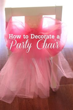 How to decorate a party chair! #diy #princess #ChairDIY