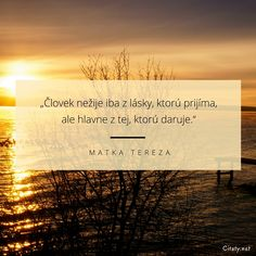 Matka Tereza, Love, Sayings, Words, Quotes, Friends, Wedding, Amor, Qoutes