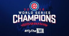 Chicago Cubs 2016 World Series Champions! #FlyTheW