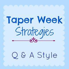 Taper Week Strategies Q &A Style