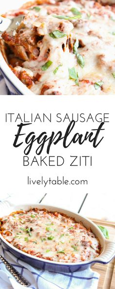 Eggplant and Italian Sausage Baked Ziti is a healthier comfort food that's perfect for an easy weeknight dinner! via livelytable.com