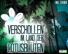 """""""Verschollen im Land der Lotusblüten"""" von Rike Stienen ab April 2014 im bookshouse Verlag. www.bookshouse.de/wallpapers/"""