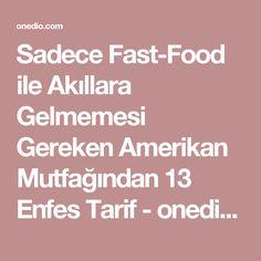 Sadece Fast-Food ile Akıllara Gelmemesi Gereken Amerikan Mutfağından 13 Enfes Tarif - onedio.com