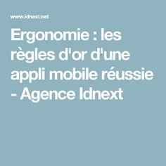 Ergonomie : les règles d'or d'une appli mobile réussie - Agence Idnext