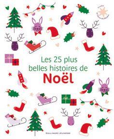Les 25 plus belles histoires de Noël - Design Marguerite Courtieu @ Gallimard Jeunesse - sortie Noël 2012
