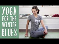 Yoga For the Winter Blues - Yoga for Depression - YouTube