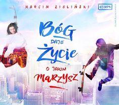Wydawnictwo Odnowy w Duchu Świętym: Bóg daje życie o jakim marzysz - Marcin Zieliński (płyta CD MP3)