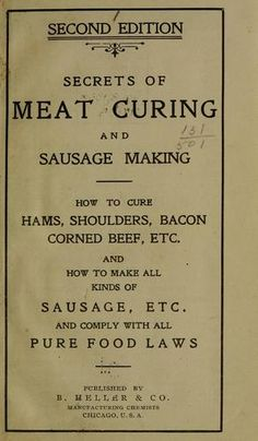 Secrets of meat curing and sausage making; First published in Subjects: Meat industry and trade, Sausages Salami Recipes, Homemade Sausage Recipes, Hot Sauce Recipes, Pureed Food Recipes, Canning Recipes, Sausage Making, How To Make Sausage, Braciole Recipe, Meat Butcher