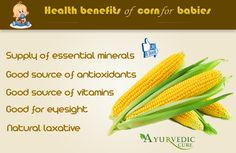 Do You Know About The Benefits Of Corn For Babies ... Share it with your Friends