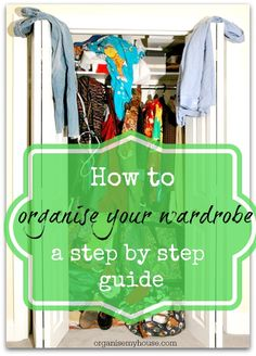 Tricks and a fail safe method to organise your wardrobe and clothes. Find what you need, make the most of what you have, and get your wardrobe organised once and for all.