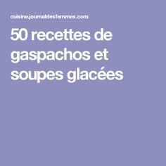 50 recettes de gaspachos et soupes glacées