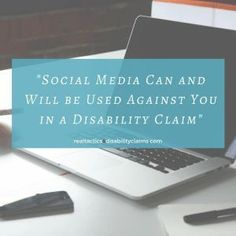 Social Media Can and Will be Used Against You in a Disability Claim. Social Security, disability claims, social security disability, SSI, SSDI