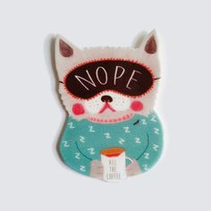 "Cat magnet // tired cat // nope magnet // ""Not a morning person"" // cat magnet or brooch // shrink plastic by whistleburg on Etsy https://www.etsy.com/au/listing/453455728/cat-magnet-tired-cat-nope-magnet-not-a"