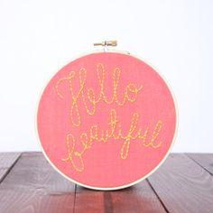 Hello Beautiful Embroidery Hoop Art on Etsy, $20.00