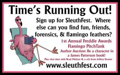 If you haven't registered for SleuthFest, Time is running out.  It's going to be a terrific conference.