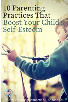 """""""The way we parent and communicate with our children can certainly have an impact on their self-esteem. There are parenting practices we can strive towards that can help our children maintain (and boost) a positive sense of self."""" From Ariadne Brill at Positive Parenting Connection. #parenting #positiveparenting #selfesteem"""
