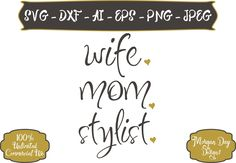 Wife Mom Stylist SVG - Mom Life SVG - Wife SVG - Stylist svg - Mom svg - Files for Silhouette Studio/Cricut Design Space by MorganDayDesigns on Etsy