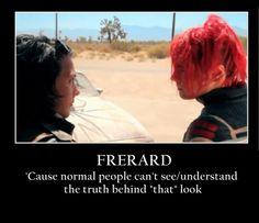 frerard..understood