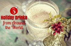 We've put together 5 recipes for our favorite Christmas drinks around the world: Hoppel-Poppel, Feuerzangenbowle, Coquito, Wassail and Cold Duck Punch. Happy Holidays!