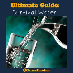 Ultimate Guide to Survival Water | Posted by: SurvivalofthePrepped.com