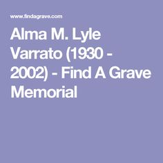 Alma M. Lyle Varrato (1930 - 2002) - Find A Grave Memorial
