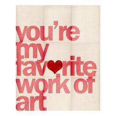 you're+my+favorite+work+of+art+via+dillydallas.blogspot.com.jpg 554×554 pixels