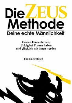 Die Zeus Methode - deine echte Männlichkeit: Frauen kenne... https://www.amazon.de/dp/B01NCMZ1MN/ref=cm_sw_r_pi_dp_x_WOywybTK8AM66
