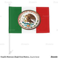 Orgullo Mexicano (Eagle from Mexican Flag) Car Flag #Mexico #Mexicanflag #orgullo #Zazzle #gravityx9 -