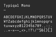Temple's Typiqal Mono is hands down my favourite monospaced font. I sure hope these guys create a full typeface outta this one day (do it)