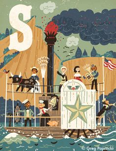 That trip up river looks fun! S is for Steamboat from Greg Paprocki's children's ABC book R is for Railway for Gibbs Smith. For their line of BabyLit books.